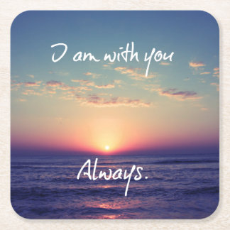 I am with you Always Bible Verse Square Paper Coaster