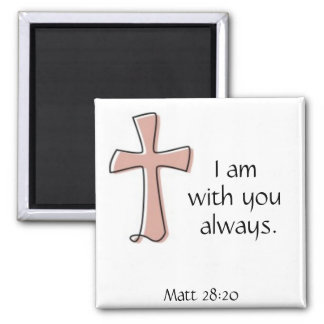I am with you always matthew 28:20 2 inch square magnet