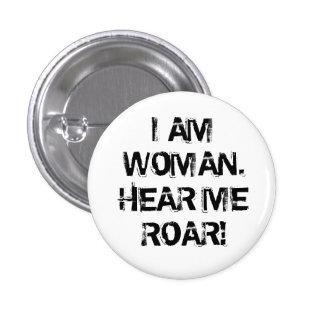 """I AM WOMAN.  HEAR ME ROAR!"" 1 INCH ROUND BUTTON"