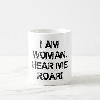 """""""I AM WOMAN.  HEAR ME ROAR!"""" COFFEE MUG"""