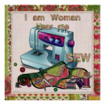 I Am Woman Hear Me Sew Posters