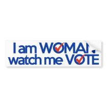 I am WOMAN watch me VOTE Bumper Sticker