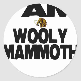 I Am Wooly Mammoth Classic Round Sticker