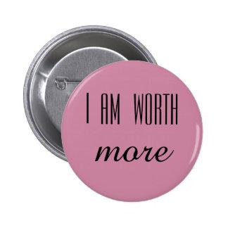 """I am worth more"" pin"