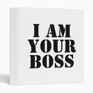 I Am Your Boss. Custom Binder