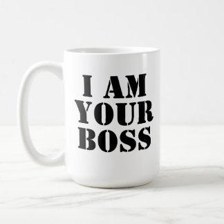 I Am Your Boss. Custom Coffee Mug