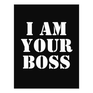 I Am Your Boss. Custom Flyer