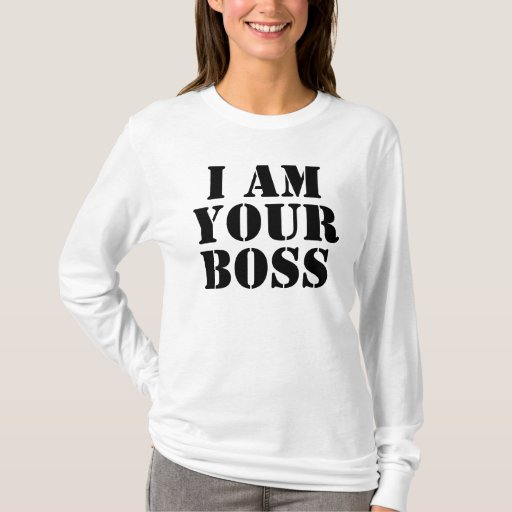I am your boss custom t shirt zazzle for Zazzle custom t shirts