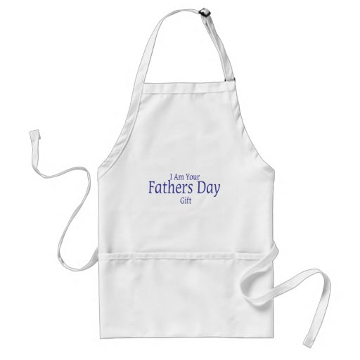 I Am Your Fathers Day Gift Adult Apron
