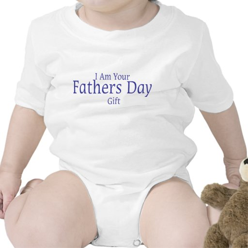 I Am Your Fathers Day Gift Baby Bodysuits