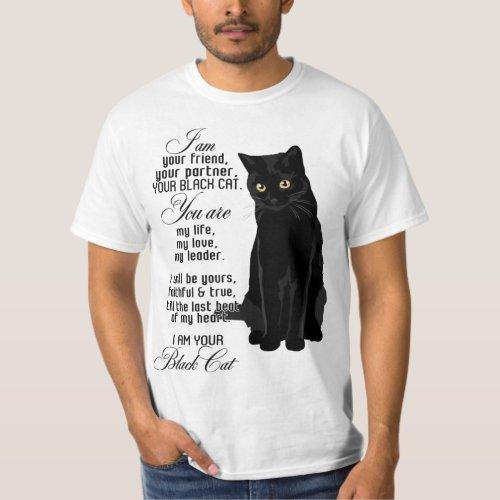 I Am Your Friend Your Partner Your Black Cat You A T_Shirt