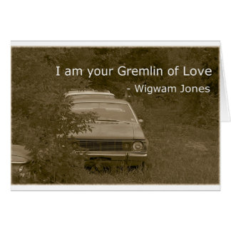 I am your Gremlin of Love Greeting Card