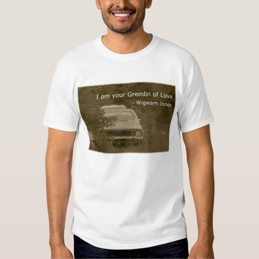 I am your Gremlin of Love Tees