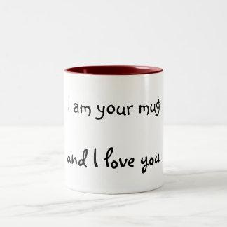 I am your mug, and I love you Two-Tone Coffee Mug