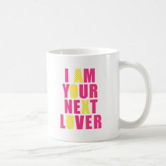 I am your next lover mug