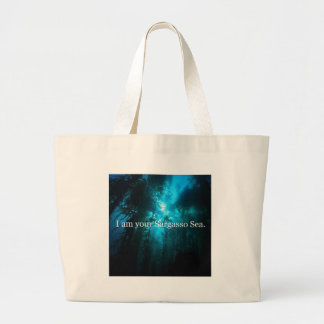 I Am Your Sargasso Sea Large Tote Bag