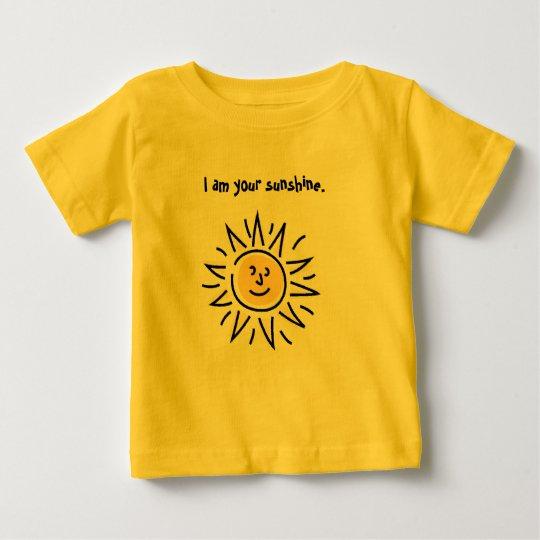 I am your sunshine. baby T-Shirt