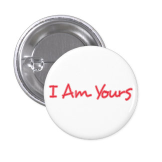 I Am Yours 1 Inch Round Button