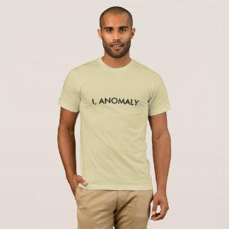 I, ANOMALY T-Shirt