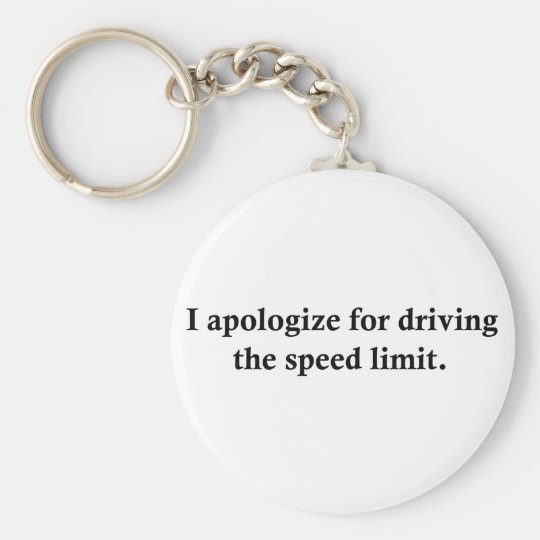 I apologize for driving the speed limit. keychain