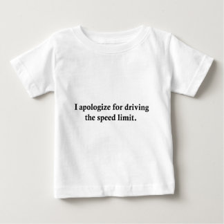 I apologize for driving the speed limit. tees