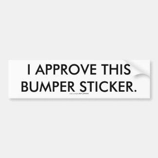 I APPROVE THIS BUMPER STICKER. CAR BUMPER STICKER