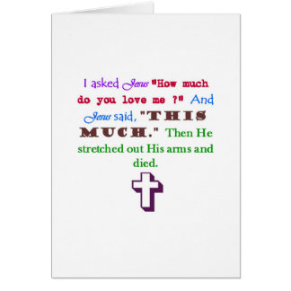 "I Asked Jesus ""How much do you love me?"" Blank Gre Greeting Card"