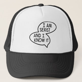 i at sexist and the i know it trucker hat