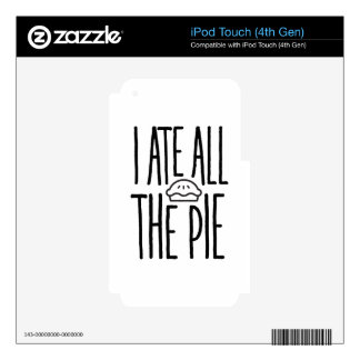 I Ate All The Pie Decal For iPod Touch 4G