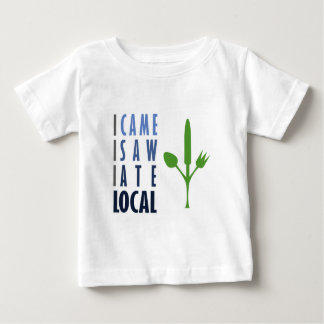 I Ate Local Baby T-Shirt