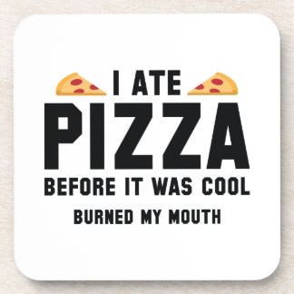 I Ate Pizza Before It Was Cool Coaster
