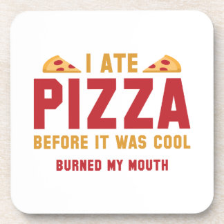 I Ate Pizza Before It Was Cool Drink Coaster