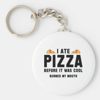 I Ate Pizza Before It Was Cool Keychain