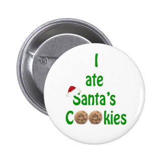 I ate Santa's Cookies Pinback Buttons