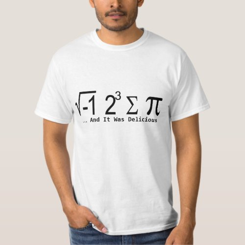 I Ate Some Pie And It Was Delicious T_Shirt