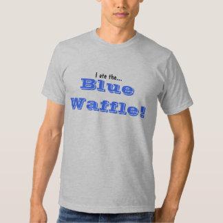 I ate the..., Blue Waffle! Tee Shirt