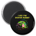 I Ate The Easter Bunny 2 Inch Round Magnet