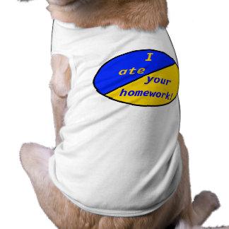 I ate, your, homework! Doggie Shirt