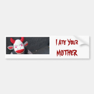 I Ate Your MOTHER Bumper Sticker