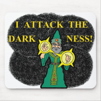 I Attack the Darkness! Mouse Pad