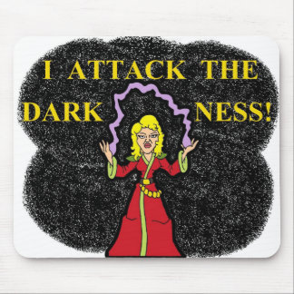 I Attack the Darkness Mouse Pad