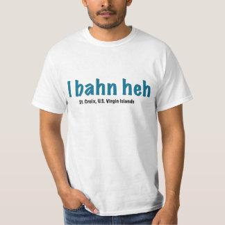 I bahn heh, St Croix Tee Shirts