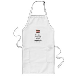 I Bake Because Funny Long White Aprons