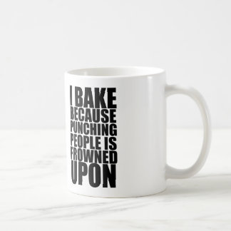 i bake because punching people is frowned upon classic white coffee mug