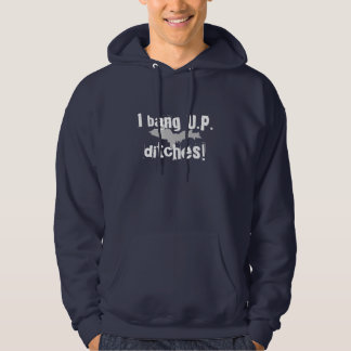 """I bang UP ditches"" Navy Blue UP hoodie"