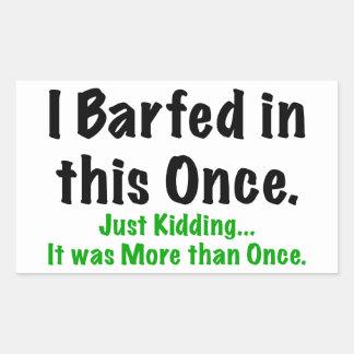 I barfed in this rectangular sticker