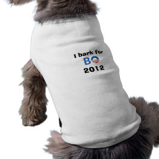 I bark for BO 2012 doggie t-shirt