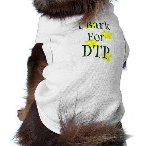 I Bark for DTP Pet Tee