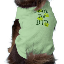 I Bark for DTP Tee