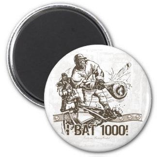 I Bat 1000! Magnet
